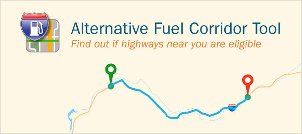 Alternative Fuel Corridor Tool: Find out if highways near you are eligible