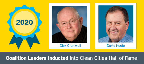 Coalition Leaders Inducted into Clean Cities Hall of Fame: Dick Cromwell and David Keefe