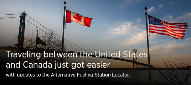 Traveling between the United States and Canada just got easier with updates to the Alternative Fueling Station Locator.